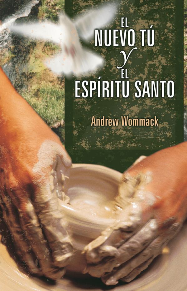 El nuevo tú y el Espíritu Santo - Andrew Wommack