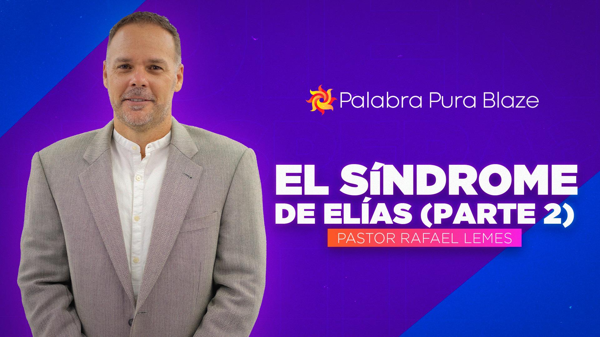 EL SÍNDROME DE ELÍAS (PARTE 2)
